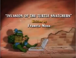 Invasion of the Turtle Snatchers Title Card
