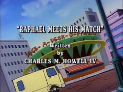 Raphael Meets His Match Title Card