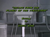 Escape from the Planet of the Turtleoids