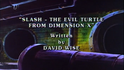 Slash - The Evil Turtle From Dimension X Title Card