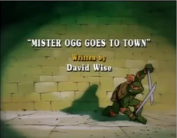 Mister Ogg Goes to Town Title Card