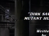 Dirk Savage: Mutant Hunter!