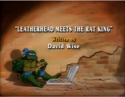 Leatherhead Meets the Rat King Title Card