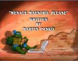 Menace Maestro, Please Title Card