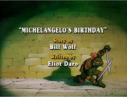 Michelangelo's Birthday Title Card