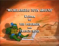 Michelangelo Toys Around Title Card