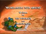 Michelangelo Toys Around