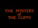 The Mystery of the Cliffs