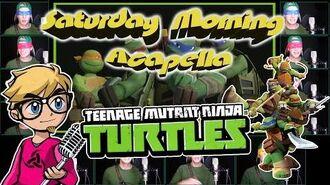TEENAGE MUTANT NINJA TURTLES (2012 TV Theme) - Saturday Morning Acapella