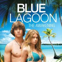 Blue Lagoon The Awakening 2012 Movie And Tv Wiki Fandom