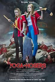 Yoga hosers2016