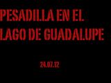 Pesadilla en el Lago de Guadalupe