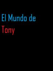 El Mundo de tony