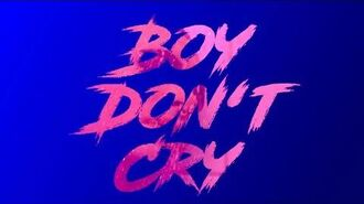 Boy Don't Cry - Musikvideo