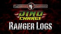 "Database Ranger's Dino Charge Ranger Logs DC03 ""A Fool's Hour"""