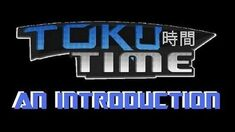 Toku Time An Introduction