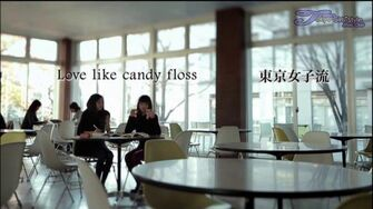Tokyo Girls' Style - Love like candy floss