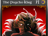 The Psycho King