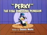 """Perky"" the Fish Pinching Penguin"
