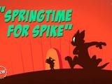 Springtime For Spike