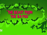 The Beast From the Bayou