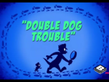 Double Dog Trouble