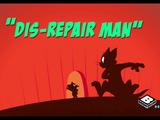 Dis-Repair Man