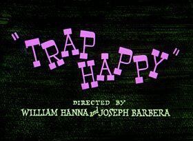 Trap Happy Titles