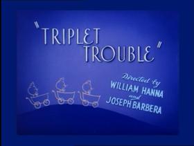 Triplet Trouble