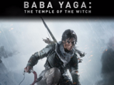 Rise of the Tomb Raider: Baba Yaga: El Templo de la Bruja