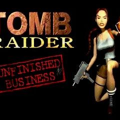 Tomb Raider: Unfinished Business (1998)