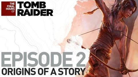 Tomb Raider DE The Final Hours - Episode 2 - Der Ursprung einer Geschichte