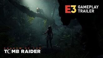 SHADOW OF THE TOMB RAIDER - E3 Gameplay-Trailer