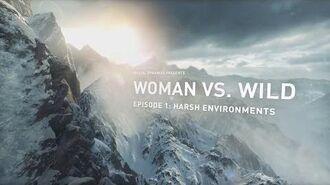 Woman Vs. Wild - Episode 1 Harsh Environments