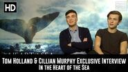Cillian Murphy & Tom Holland Exclusive Interview - In the Heart of the Sea