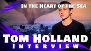 Tom Holland Interview In The Heart of The Sea