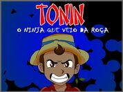Tonin, o Ninja que veio da Roça