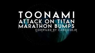 Attack on Titan Marathon Toonami Bumpers