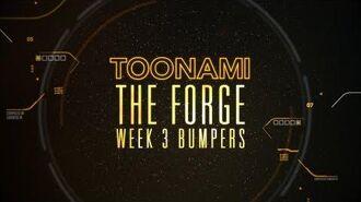 The Forge Week 3 - Toonami Bumpers