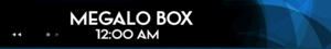 Schedule-Megalo Box