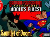 World's Finest: The Gauntlet of Doom