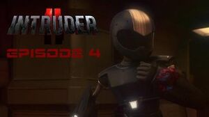 Intruder II - Episode 04