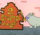 2 Stuipid Dogs