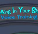 Talking in Your Sleep Voice Training