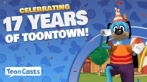 ToonCasts Celebrating 17 YEARS of Toontown!