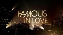 Famous in Love title card