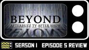 Beyond Season 1 Episode 5 Review & After Show AfterBuzz TV