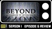 Beyond Season 1 Episode 7 Review & After Show AfterBuzz TV