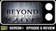 Beyond Season 1 Episode 6 Review & After Show AfterBuzz TV