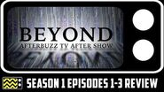 Beyond Season 1 Episodes 1 - 3 Review & After Show AfterBuzz TV